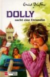 Dolly sucht eine Freundin (Dolly, #1) - Enid Blyton