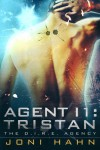 Agent I1: Tristan (The D.I.R.E. Agency #1) - Joni Hahn