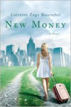 New Money: A Novel - Lorraine Zago Rosenthal