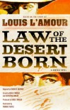 Law of the Desert Born : A Graphic Novel - Louis L'Amour, Charles Santino, Beau L'Amour, Katherine Nolan, Thomas Yeates