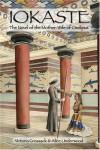 Iokaste: The Novel of the Mother-Wife of Oedipus - Victoria Grossack;Alice Underwood