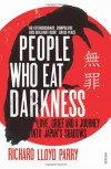 People Who Eat Darkness: Murder, Grief and a Journey into Japan's Shadows - Richard Lloyd Parry