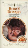 Dark Fire (Too Hot to Handle, #4) (Harlequin Presents, #1735) - Robyn Donald