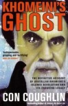 Khomeini's Ghost: Iran Since 1979 - Con Coughlin