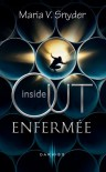 Enfermée (Inside Out, #1) - Maria V. Snyder