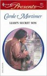 Liam's Secret Son - Carole Mortimer