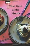 That Time of the Month - Emily Shaffer