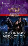 Colorado Abduction (Harlequin Intrigue #1165) - Cassie Miles
