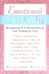 Emotional Unavailability : Recognizing It, Understanding It, and Avoiding Its Trap - Bryn C. Collins