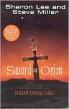Sword of Orion (Beneath Strange Skies, Book 1) - Sharon Lee, Steve Miller