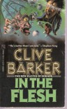 In the Flesh  - Clive Barker
