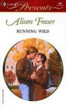 Running Wild (Harlequin Presents, #166) - Alison Fraser