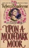 Upon a Moon Dark Moor by Brandewyne, Rebecca published by Warner Books Inc (Mm) Mass Market Paperback - --N/A--