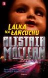 Lalka na łańcuchu - Alistair MacLean