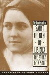 The Autobiography of Saint Therese of Lisieux: The Story of a Soul -
