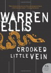 Crooked Little Vein: A Novel (P.S.) - Warren Ellis