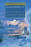 At the Back of the North Wind: Complete and Unabridged (Puffin Classics) - George Macdonald