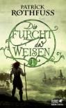 Die Furcht des Weisen / Band 1: Die Königsmörder-Chronik. Zweiter Tag - Patrick Rothfuss