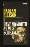 I Have No Mouth - Harlan Ellison