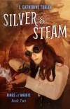Silver & Steam - E. Catherine Tobler