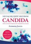 Nie daj się zjeść grzybom Candida - Andrzej Janus