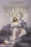 The Forest House: aka The Forests of Avalon: Avalon Book 4 - Marion Zimmer Bradley, Diana L. Paxson