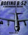 Boeing B 52: A Documentary History - Walter J. Boyne