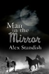 Man in the Mirror - Alex Standish