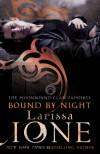 Bound By Night (Moonbound Clan) - Larissa Ione
