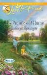 The Promise of Home - Kathryn Springer