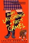 Away Laughing on a Fast Camel: Even More Confessions of Georgia Nicolson - Louise Rennison