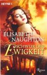 Schwur Der Ewigkeit  - Elisabeth Naughton, Sabine Schilasky