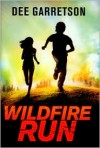 Wildfire Run - Dee Garretson