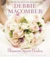 Blossom Street Brides: A Blossom Street Novel (Blossom Street, #10) - Debbie Macomber, Cassandra Campbell