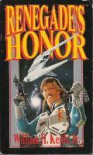 Renegade's Honor (Renegade Legion) - William H. Keith Jr., FASA Corporation
