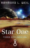 Star One: Tycho City Survival - Raymond L. Weil, Frank MacDonald