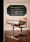 Blackboard: A Personal History of the Classroom - Lewis Buzbee