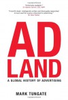 Adland: A Global History of Advertising - Mark Tungate