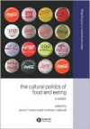The Cultural Politics of Food and Eating (Blackwell Readers in Anthroplogy, No. 8) - Melissa Caldwell, James L. Watson