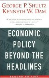 Economic Policy Beyond the Headlines - George P. Shultz, Kenneth W. Dam