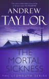 The Mortal Sickness (Lydmouth Series) - Andrew Taylor