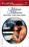 Bought for Her Baby - Melanie Milburne