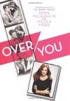 Over You - Emma McLaughlin, Nicola Kraus