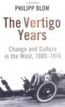 Vertigo Years - Philipp Blom