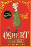 Osbert the Avenger  - Christopher William Hill, Chris Riddell