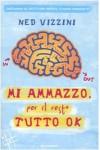 Mi Ammazzo, Per Il Resto Tutto Ok - Ned Vizzini, M. Bartocci