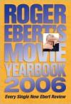 Roger Ebert's Movie Yearbook 2006 - Roger Ebert