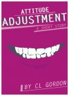 Attitude Adjustment: A Short Story - C.L. Gordon
