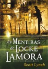 As Mentiras de Locke Lamora - Scott Lynch, Ana Mendes Lopes