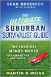 The Ultimate Suburban Survivalist Guide: The Smartest Money Moves to Prepare for Any Crisis - Sean Brodrick